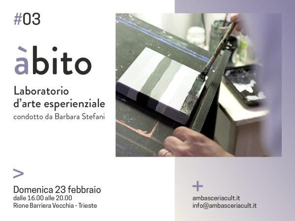 àbito #03 è il laboratorio d'arte esperienziale condotto da Barbara Stefani domenica 23 febbraio 2020 a Trieste