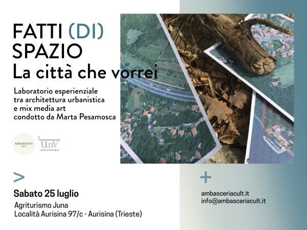 Laboratorio esperienziale fra architettura urbanistica e mix media art sabato 25 luglio 2020 ad Aurisina (Trieste)
